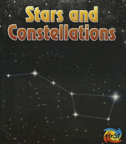 9781432975173: Stars and Constellations (The Night Sky: and Other Amazing Sights in Space)