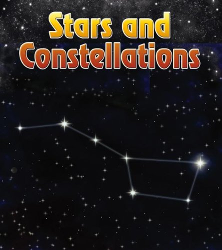 9781432975227: Stars and Constellations (The Night Sky: and Other Amazing Sights in Space)