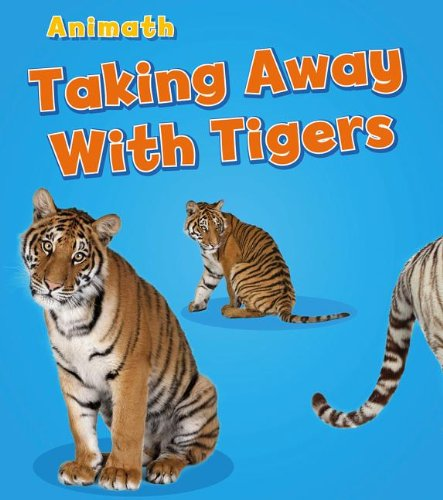 Taking Away with Tigers (Animal Math): Steffora, Tracey