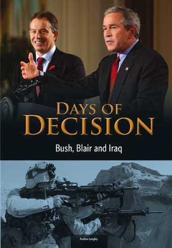 Bush, Blair, and Iraq: Days of Decision: Langley, Andrew