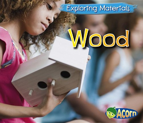 Wood (Exploring Materials): Abby Colich