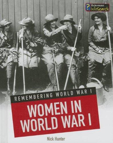 Women in World War I (Remembering World War I): Hunter, Nick