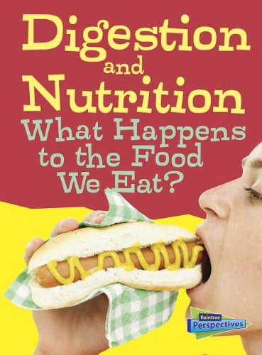 Digestion and Nutrition: What Happens to the Food We Eat? (Show Me Science): Hartman, Eve; ...