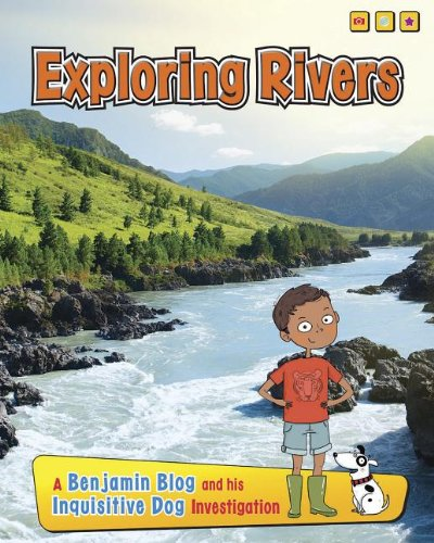 Exploring Rivers: A Benjamin Blog and His Inquisitive Dog Investigation (Exploring Habitats with ...