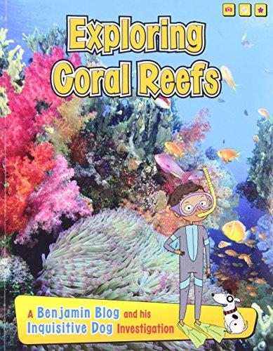 9781432987879: Exploring Coral Reefs: A Benjamin Blog and His Inquisitive Dog Investigation (Exploring Habitats with Benjamin Blog and His Inquisitive Dog)