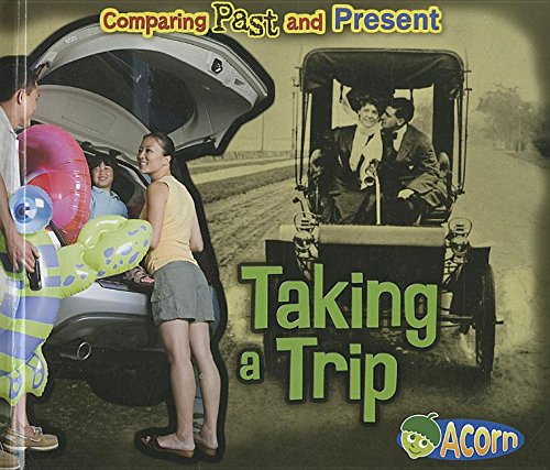 9781432989941: Taking a Trip: Comparing Past and Present
