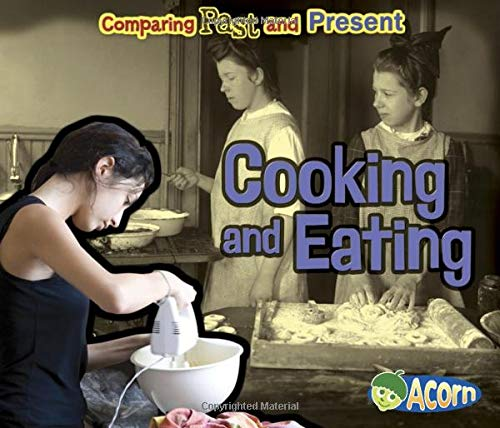 9781432990244: Cooking and Eating: Comparing Past and Present