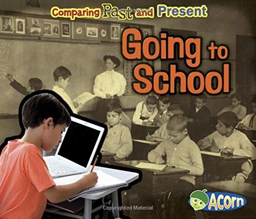 9781432990251: Going to School: Comparing Past and Present