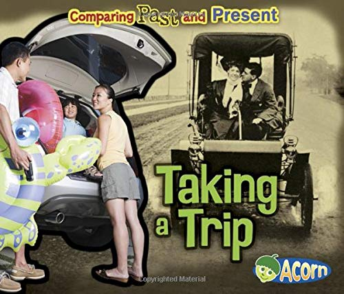 9781432990282: Taking a Trip: Comparing Past and Present