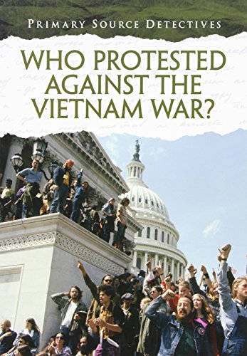 9781432996147: Who Protested Against the Vietnam War? (Primary Source Detectives)