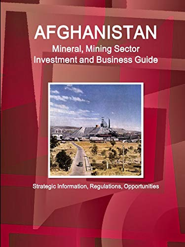 9781433000140: Afghanistan Mineral & Mining Sector Investment and Business Guide (World Strategic and Business Information Library)