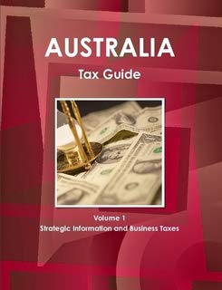 9781433003028: Australia Tax Guide (World Strategic and Business Information Library)