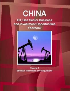 9781433006975: 1: China: Oil, Gas Business and Investment Opportunities Yearbook (World Oil & Gas Sector Business, Investment Opportunities Library)