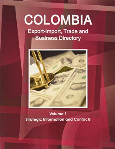 Colombia Export-Import Trade and Business Directory (World: Ibp Usa