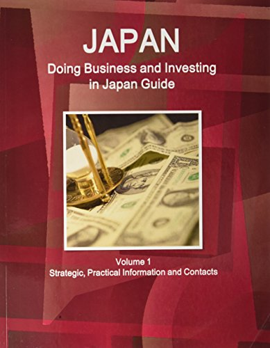 Doing Business and Investing in Japan Guide (World Strategic and Business Information Library): Ibp...