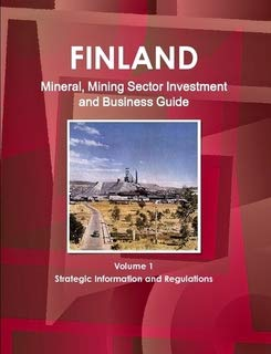 9781433016165: Finland Mineral & Mining Sector Investment and Business Guide (World Strategic and Business Information Library)