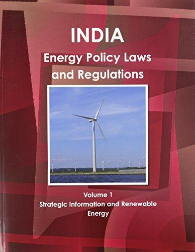 India: Energy Policy, Laws and Regulations Handbook: Ibp Usa