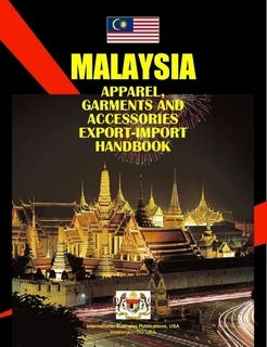 9781433031465: Malaysia APPAREL, GARMENTS & ACCESSORIES EXPORT-IMPORT & BUSINESS HANDBOOK (World Strategic and Business Information Library)
