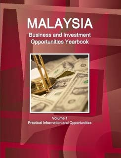 Malaysia Business and Investment Opportunities Yearbook (World: Ibp Usa