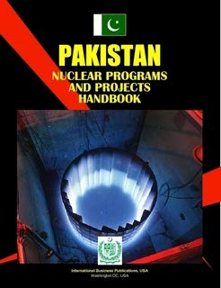 9781433038419: Pakistan Nuclear Programs and Projects Handbook (World Strategic and Business Information Library)