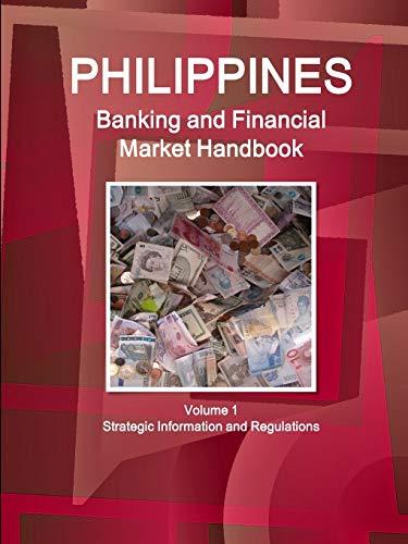 Philippines Banking & Financial Market Handbook (World Strategic and Business Information ...