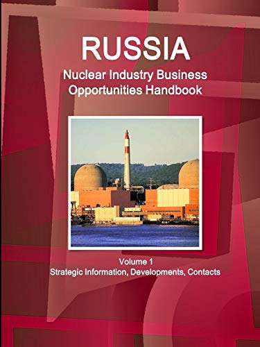 9781433041839: Russia NUCLEAR INDUSTRY Business Opportunities Handbook (World Strategic and Business Information Library)