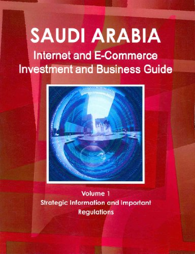9781433043659: Saudi Arabia Internet and E-Commerce Investment and Business Guide: Regulations and Opportunities (World Strategic and Business Information Library)