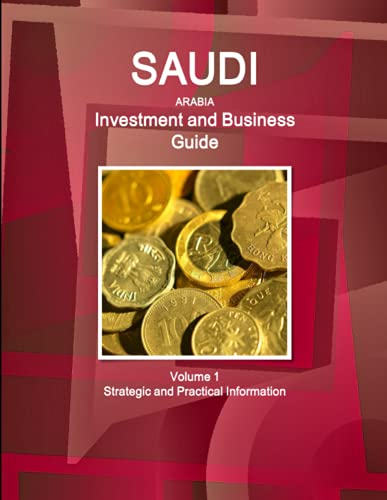 Saudi Arabia Investment and Business Guide (World Strategic and Business Information Library): Usa,...