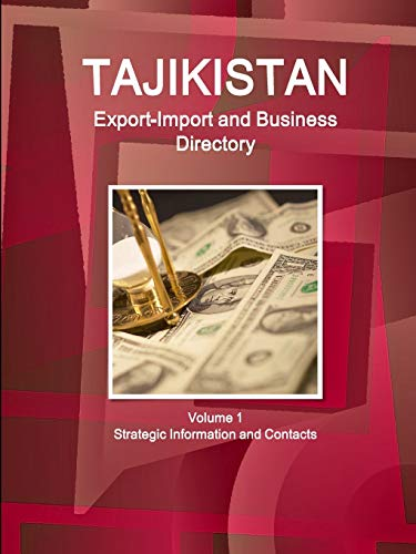 Tajikistan Export-Import and Business Directory (World Strategic: Ibp Usa