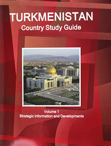 Turkmenistan Country Study Guide (World Strategic and Business Information Library): Ibp Usa