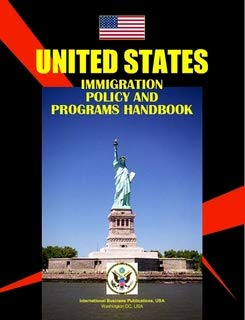 US Immigration Policy and Programs Handbook Vol.