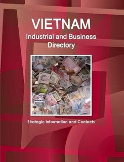 Vietnam Industrial and Business Directory (World Strategic: Ibp Usa
