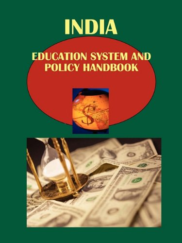India Education System and Policy Handbook (World Business and Investment Library) Ibp Usa