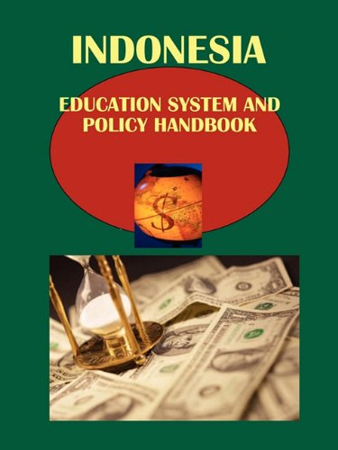 Indonesia Education System and Policy Handbook (World Business and Investment Library): Usa, Ibp