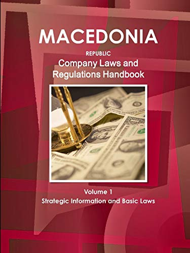 Macedonia, Republic Company Laws and Regulations Handbook (World Law Business Library) Ibp Usa