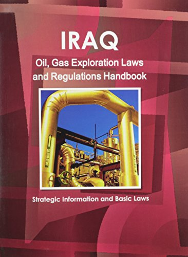 9781433078750: Iraq Oil and Gas Exploration Laws and Regulation Handbook (World Energy Policy, Business & Investment Opportunities Library)