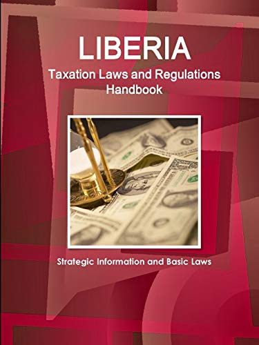9781433080258: Liberia Taxation Laws and Regulations Handbook (World Law Business Library)