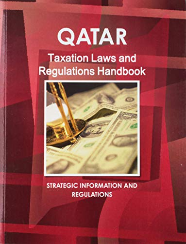 Qatar Taxation Laws and Regulations Handbook (World: Ibp Usa