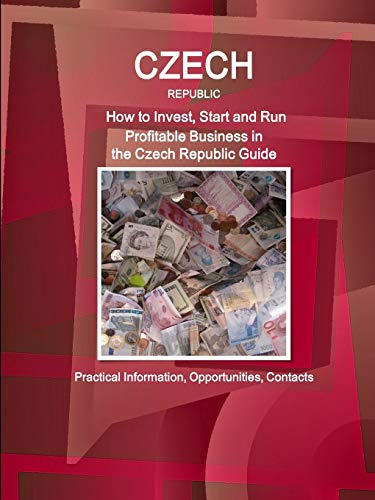 9781433083228: Czech Republic: How to Invest, Start and Run Profitable Business in Czech Republic Guide - Practical Information, Opportunities, Contacts (World Cultural Heritage Library)