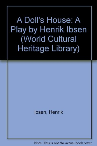 9781433090134: A Doll's House: A Play by Henrik Ibsen (World Cultural Heritage Library)