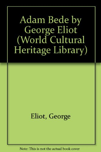 9781433090806: Adam Bede by George Eliot (World Cultural Heritage Library)