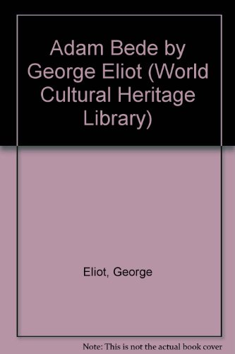 9781433090813: Adam Bede by George Eliot (World Cultural Heritage Library)