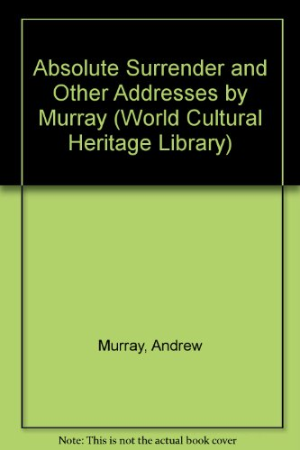 9781433091742: Absolute Surrender and Other Addresses by Murray (World Cultural Heritage Library)