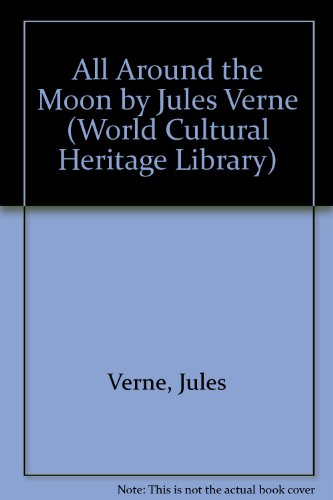 9781433092169: All Around the Moon by Jules Verne (World Cultural Heritage Library)