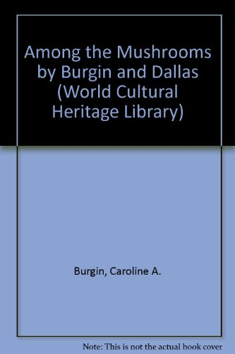 9781433095139: Among the Mushrooms by Burgin and Dallas (World Cultural Heritage Library)
