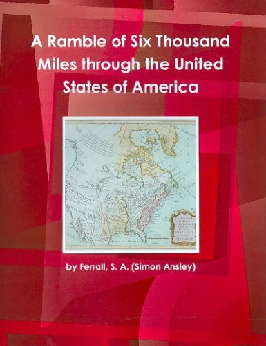 9781433095665: A Ramble of Six Thousand Miles Through the United States of America (World Cultural Heritage Library)