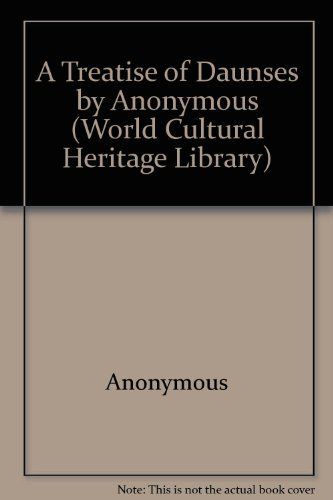 9781433096204: A Treatise of Daunses by Anonymous (World Cultural Heritage Library)