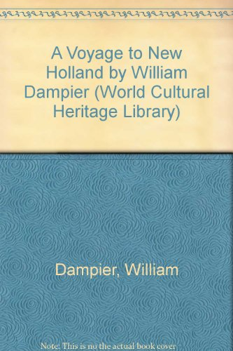 A Voyage to New Holland by William Dampier (World Cultural Heritage Library) (1433096641) by William Dampier