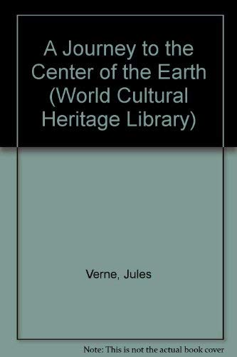 9781433097263: A Journey to the Center of the Earth (World Cultural Heritage Library)