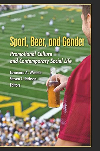 9781433100765: Sport, Beer, and Gender: Promotional Culture and Contemporary Social Life (Popular Culture and Everyday Life)
